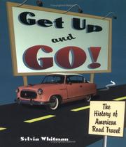 Cover of: Get up and go: the history of American road travel