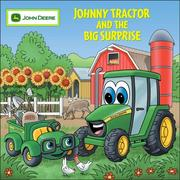 Cover of: Johnny Tractor And the Big Surprise (John Deere)