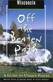 Cover of: Wisconsin Off the Beaten Path, 6th: A Guide to Unique Places