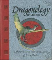 Cover of: The Dragonology Handbook: A Practical Course in Dragons (Ologies)