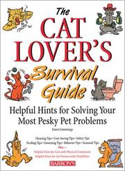 Cover of: The Cat Lover's Survival Guide: helpful hints for solving your most pesky pet problems