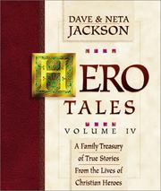 Cover of: Hero Tales Volume IV: A Family Treasury of True Stories from the Lives of Christian Heroes