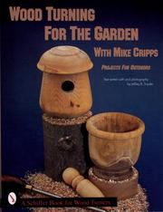 Cover of: Wood Turning for the Garden: Projects for the Outdoors