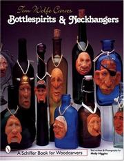 Cover of: Tom Wolfe Carves Bottlespirits and Neckhangers (Schiffer Book for Woodcarvers)