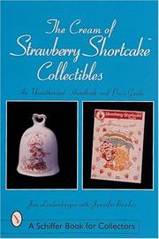 Cover of: The Cream of Strawberry Shortcake Collectibles (Schiffer Book for Collectors)