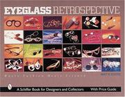 Cover of: Eyeglass Retrospective: Where Fashion Meets Science