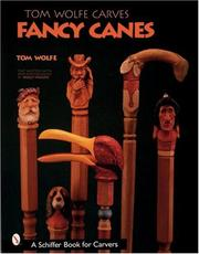 Cover of: Tom Wolfe Carves Fancy Canes (Schiffer Book for Collectors)