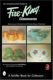 Cover of: An Unauthorized Guide to Fire-King Glasswares (Schiffer Book for Collectors)