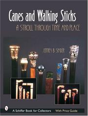 Cover of: Canes & Walking Sticks: A Stroll Through Time and Place (Schiffer Book for Collectors)