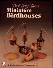 Cover of: Dick Sing Turns Miniature Birdhouses