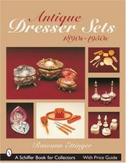 Cover of: Antique Dresser Sets, 1890s-1950s (Schiffer Book for Collectors)