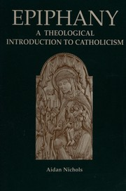 Cover of: Epiphany: a theological introduction to Catholicism
