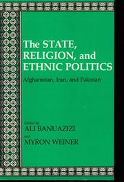 Cover of: The State, Religion, and Ethnic Politics: Afghanistan, Iran, and Pakistan (Contemporary Issues in the Middle East)