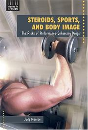 Cover of: Steroids, Sports, and Body Image: The Risks of Performance-Enhancing Drugs (Issues in Focus)