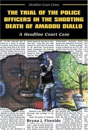 Cover of: The Trial of the Police Officers in the Shooting Death of Amadou Diallo: A Headline Court Case (Headline Court Cases)