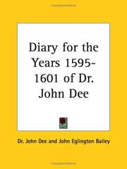 Cover of: Diary, for the years 1595-1601, of Dr. John Dee, warden of Manchester from 1595-1608