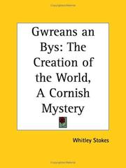 Cover of: Gwreans an Bys: The Creation of the World--A Cornish Mystery
