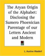 Cover of: The Aryan Origin Of The Alphabet: disclosing the Sumero-Phoenician parentage of our letters ancient & modern