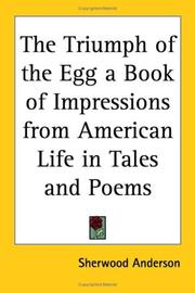 Cover of: The Triumph of the Egg a Book of Impressions from American Life in Tales and Poems