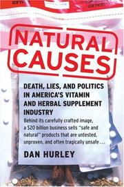 Cover of: Natural Causes: Death, Lies and Politics in America's Vitamin and Herbal Supplement Industry