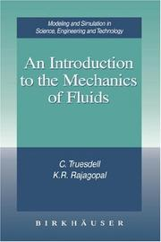 Cover of: An Introduction to the Mechanics of Fluids (Modeling and Simulation in Science, Engineering and Technology)