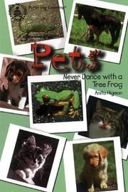 Cover of: Pets: Never Dance With a Tree Frog (Cover-to-Cover Informational Books: Relationships)