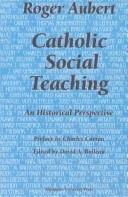Cover of: Catholic Social Teaching: An Historical Perspective (Marquette Studies in Theology, #40.)