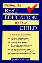 Cover of: Getting the best education for your child: a parent's checklist