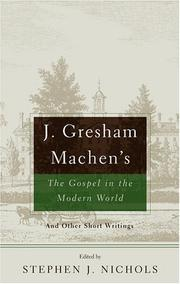 Cover of: J. Gresham Machen's The Gospel And The Modern World: And Other Short Writings