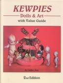 Cover of: Kewpies Dolls & Art With Value Guide
