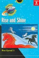 Cover of: Rise and Shine: Pre Level 1