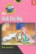 Cover of: Walk This Way (Gemmen, Heather. Rocket Readers. Walk This Way.)
