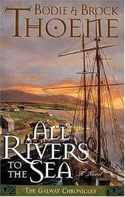 Cover of: All Rivers To The Sea A Novel