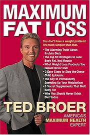Cover of: Maximum Fat Loss You Don't Have A Weight Problem! It's Much Simpler Than That