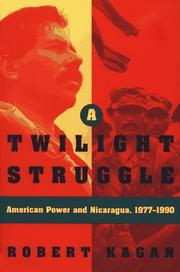 Cover of: A twilight struggle: American power and Nicaragua, 1977-1990