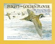 Cover of: Flight of the golden plover: the amazing migration between Hawaii and Alaska