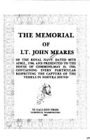 Cover of: The Memorial of Lt. John Meares of the Royal Navy: Dated 30th April, 1790, and Presented to the House of Commons, May 18, 1790, Containing Every Particular Respecting the Capture of the Vessels in
