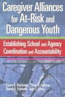 Cover of: Caregiver Alliances for At-Risk and Dangerous Youth