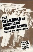 Cover of: The Dilemma of American Immigration: Beyond the Golden Door