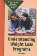 Cover of: Understanding Weight-Loss Programs (Teen Eating Disorder Prevention Book)