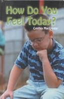 Cover of: How Do You Feel Today? (Rosen Publishing Group's Reading Room Collection)