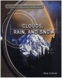 Cover of: Clouds, Rain, and Snow (The Weather Watcher's Library)