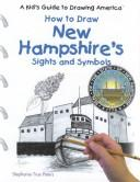 Cover of: How to Draw New Hampshire's Sights and Symbols (A Kid's Guide to Drawing America)