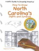 Cover of: How to Draw North Carolina's Sights and Symbols (A Kid's Guide to Drawing America)