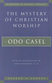 Cover of: The Mystery of Christian Worship (Milestones in Catholic Theology)