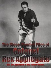 Cover of: The close-combat files of Colonel Rex Applegate