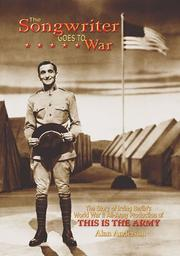 Cover of: The Songwriter Goes to War: The Story of Irving Berlin's World War II All-Army Production of This Is the Army