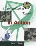 Cover of: Communication Theories in Action