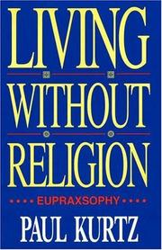 Cover of: Living Without Religion: Eupraxophy