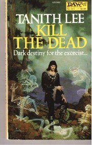Cover of: Kill the dead: Tanith Lee.